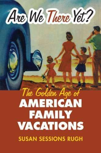 Are_We_There_Yet_The_Golden_Age_of_American_Family_Vacations_Cultureamerica-121557229529937